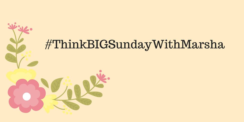 Think Big Sunday with Marsha