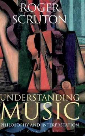 Roger Scruton Understanding Music